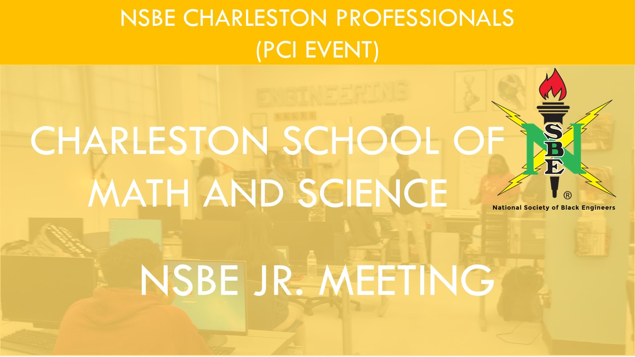 Charleston School of Math and Science NSBE Jr. Meeting